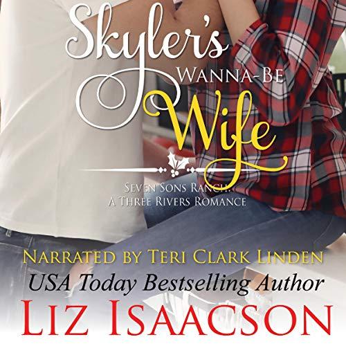 Skyler's Wanna-Be Wife Audiobook By Liz Isaacson cover art