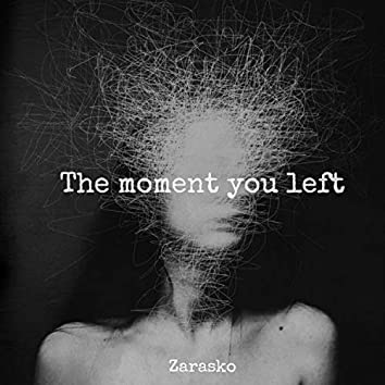 The Moment You Left
