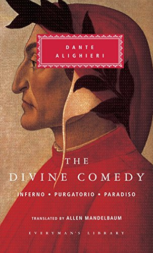 The Divine Comedy: Inferno; Purgatorio; Paradiso (in one volume) (Everyman's Library Classics Series)