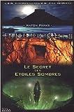 Les chroniques du Girku, Tome 1 - Le secret des étoiles sombres de Anton Parks ( 10 avril 2005 ) - 10/04/2005