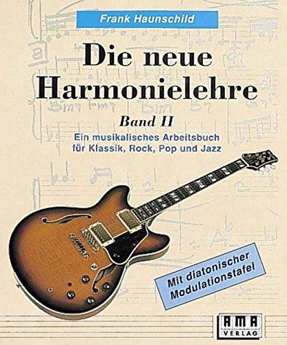 Die neue Harmonielehre, Bd.2: Ein musikalisches Arbeitsbuch für Klassik, Rock, Pop und Jazz