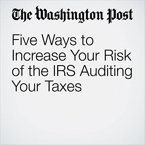 Five Ways to Increase Your Risk of the IRS Auditing Your Taxes audiobook cover art