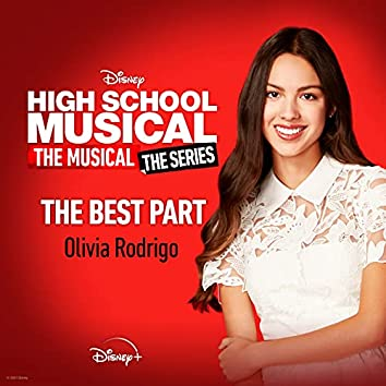 """The Best Part (From """"High School Musical: The Musical: The Series (Season 2)"""")"""