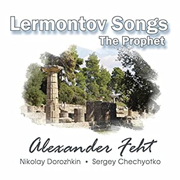 Alexander Feht: Lermontov Songs: The Prophet