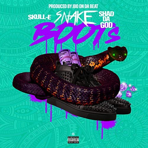 Snake Boots (feat. Shad Da God) [Explicit]