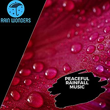 Peaceful Rainfall Music