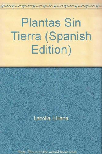 Plantas Sin Tierra (Spanish Edition)