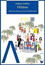 Filótimo: Abenteuer, Alltag und Krise in Griechenland (Abenteuer Griechenland / Abenteuer, Alltag und Krise in Griechenland)