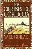 Los cipreses de C¢rdoba (Narrativas Históricas)