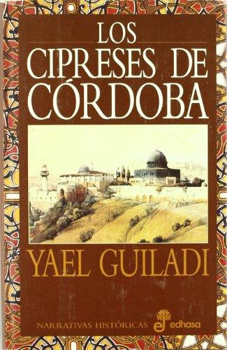 Los cipreses de Crdoba (Narrativas Histricas)