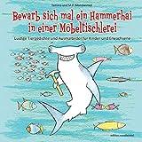 Bewarb sich mal ein Hammerhai in einer Möbeltischlerei: Lustige Tiergedichte und Ausmalbilder für Kinder und Erwachsene