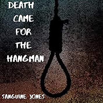 Death Came for the Hangman