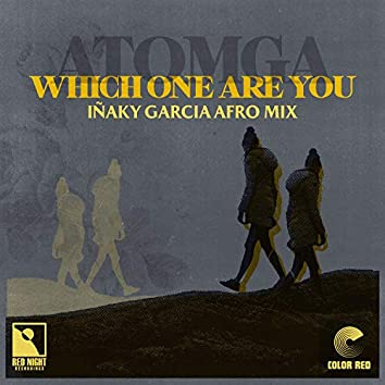 Which One Are You (Inaky Garcia Afro Mix)
