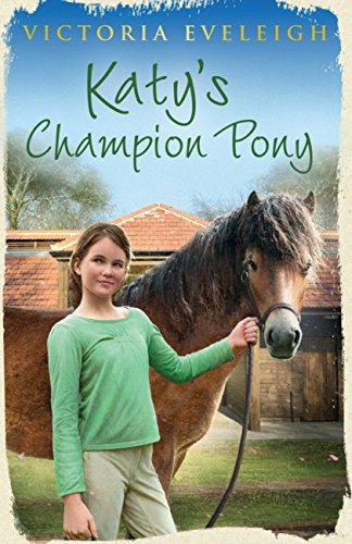 Katy's Champion Pony: Book 2 (Katy's Exmoor Ponies) (English Edition)