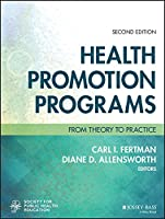 Health Promotion Programs: From Theory to Practice (Jossey-Bass Public Health)