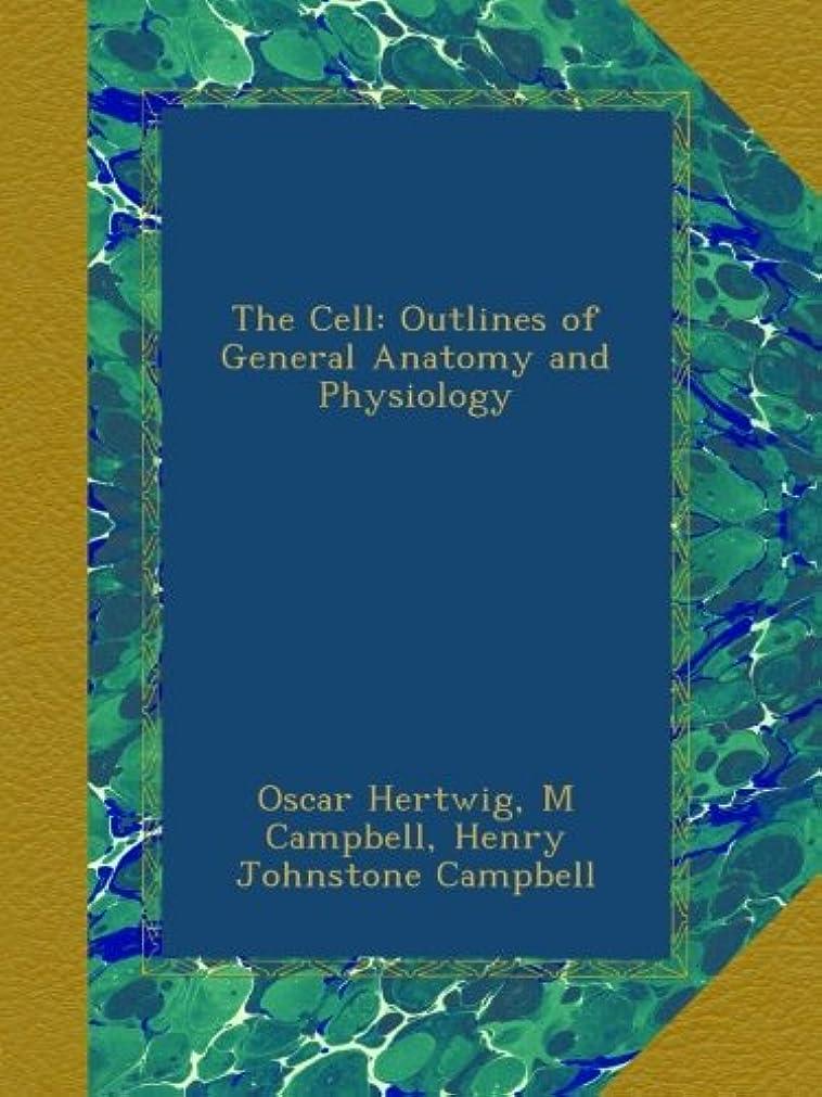 知覚する楽しませる道を作るThe Cell: Outlines of General Anatomy and Physiology