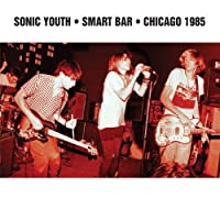 Smart Bar Chicago 1985 by Sonic Youth (2012-11-13)