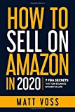 How to Sell on Amazon in 2020: 7 FBA Secrets That Turn Beginners into Best Sellers