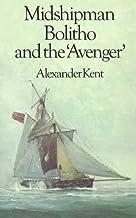 Midshipman Bolitho: Richard Bolitho - Midshipman, Midshipman Bolitho and the Avenger and Band of Brothers by Alexander Ken...