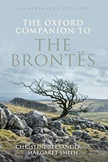 The Oxford Companion to the Brontes: Anniversary edition (Oxford Companions)