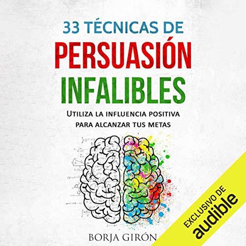 33 Técnicas de persuasión infalibles [33 Foolproof Persuasion Techniques] cover art