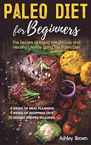 PALEO DIET FOR BEGINNERS THE SECRETS OF RAPID WEIGHT LOSS AND A HEALTHY LIFESTYLE USING THE product image