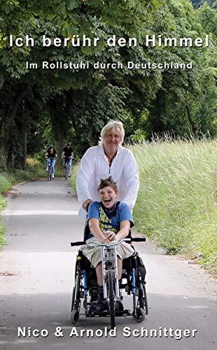 Ich berühr den Himmel: Im Rollstuhl durch Deutschland
