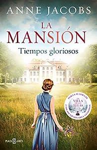 La mansión. Tiempos gloriosos par Anne Jacobs