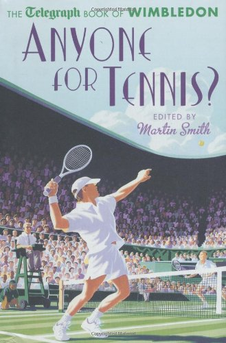 Download Anyone for Tennis?: The Telegraph Book of Wimbledon (Daily Telegraph)