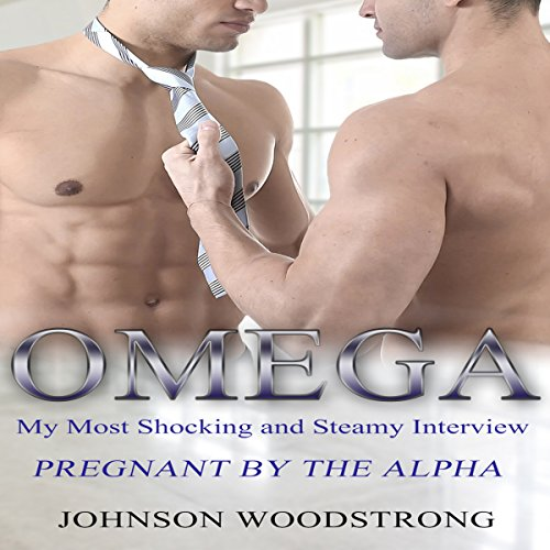 Omega: My Most Shocking and Steamy Interview: Pregnant by the Alpha audiobook cover art