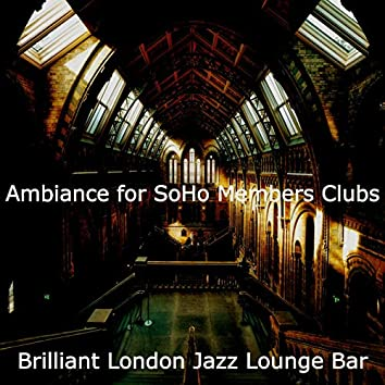 Ambiance for SoHo Members Clubs