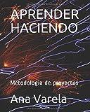 APRENDER HACIENDO: Metodología de proyectos