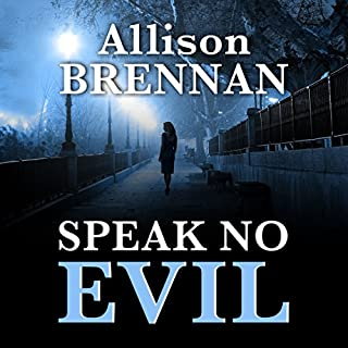 Speak No Evil: A Novel                   By:                                                                                                                                 Allison Brennan                               Narrated by:                                                                                                                                 Tim Lundeen                      Length: 10 hrs and 56 mins     211 ratings     Overall 3.7