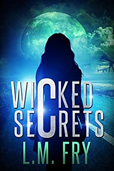 Wicked Secrets: A Teen Paranormal Thriller by [L.M. Fry]