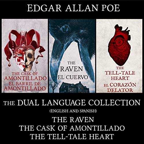 The Raven, The Cask of Amontillado, The Tell-Tale Heart [El Cuervo, El Barril de Amontillado, El Corazón Delator] cover art
