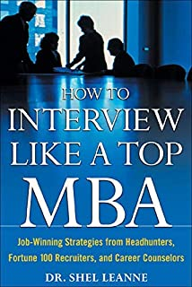 How to Interview Like a Top MBA: Job-Winning Strategies From Headhunters Fortune 100 Recruit