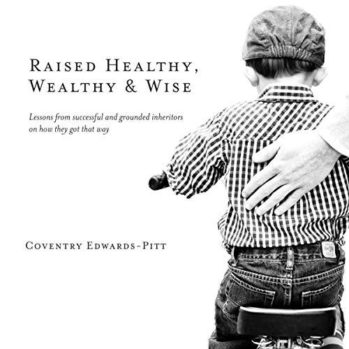 Raised Healthy, Wealthy & Wise audiobook cover art