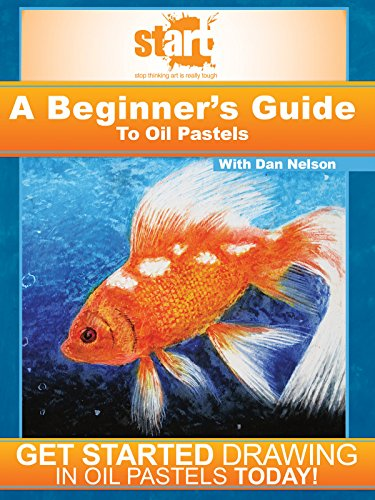 START: A Beginner s Guide To Oil Pastels