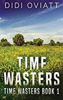 Time Wasters #1