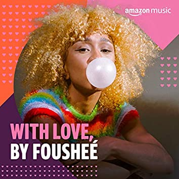 With Love, by Foushée