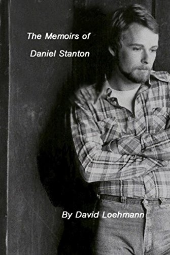 Book: The Memoirs of Daniel Stanton by David Loehmann