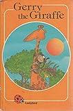 Gerry the Giraffe (Rhyming stories)