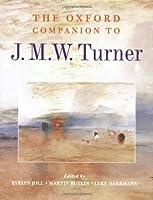 The Oxford Companion to J. M. W. Turner (Oxford Companions)