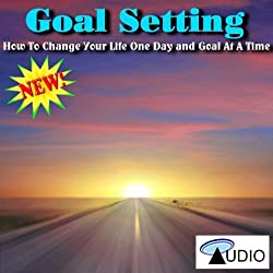 Set Your Goals and Change Your Life