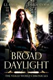 Broad Daylight (The Veiled World Chronicles Book 1) (Kindle Edition)