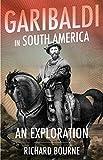 Garibaldi in South America: An Exploration