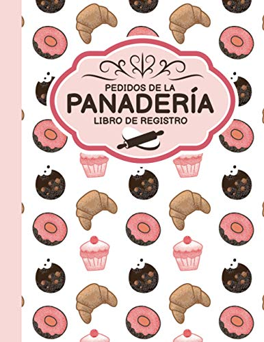 Libro de registro de pedidos de panadería: Formulario de pedido de cupcakes de galletas, libro de registro de pedidos de pasteles, formulario de ... (panadería casera, profesional)