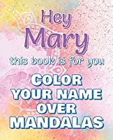 Hey MARY, this book is for you - Color Your Name over Mandalas - Proud Mary: John: The BEST Name Ever - Coloring book for adults or children named JOHN