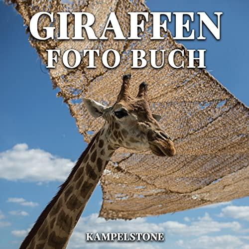 Giraffen Foto Buch: 100 wunderschöne Bilder dieser langhalsigen Tiere in freier Wildbahn - Perfektes Buchgeschenk