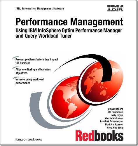 Performance Management: Using IBM Infosphere Optim Performance Manager and Query Workload Tuner